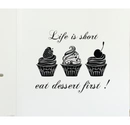 Life is short eat dessert first NKU80